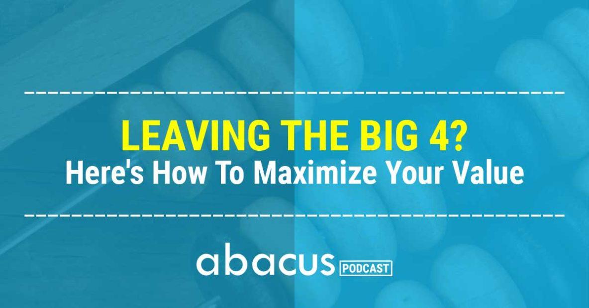 leaving big4 advice episode
