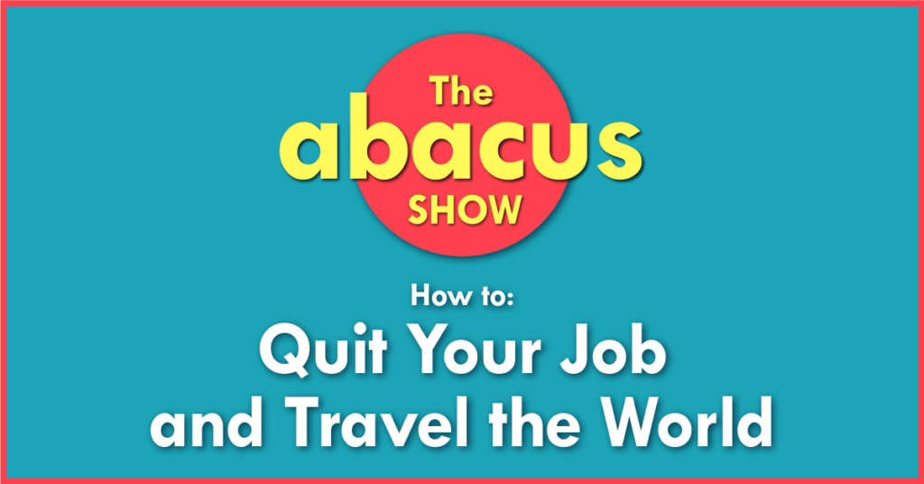Quit your job and travel the world