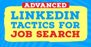 Advanced LinkedIn job search tactics