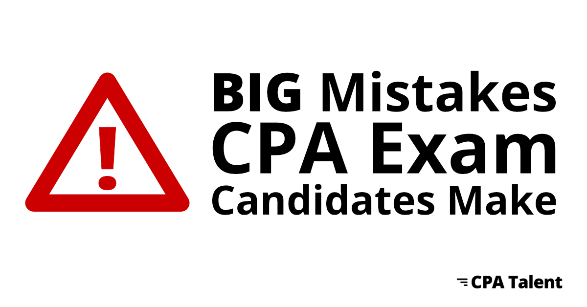 CPA Exam Candidate Mistakes